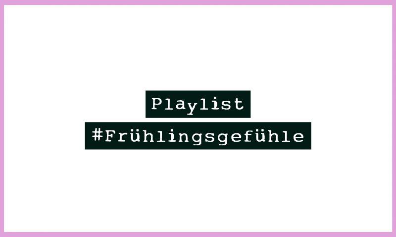 Frühlingsgefühle Playlist