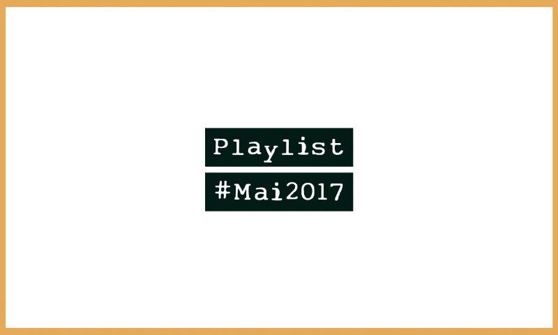 Playlist #Mai2017