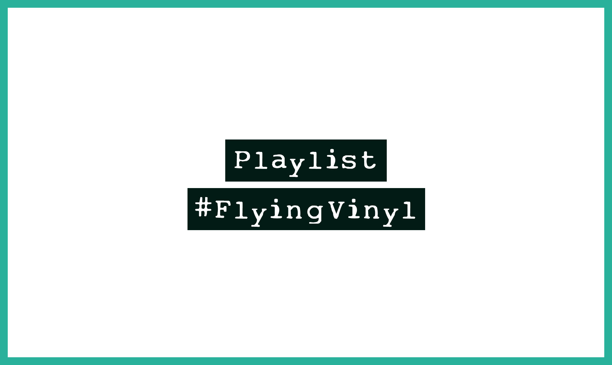 Playlist #FlyingVinyl