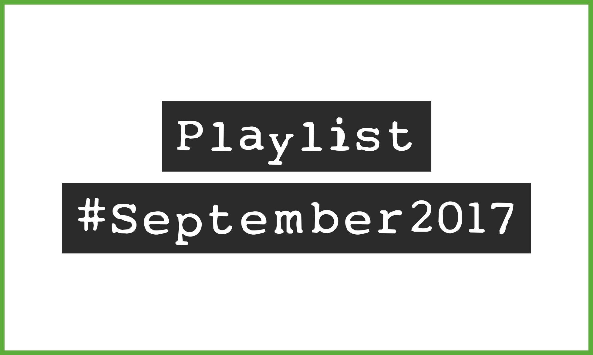 Playlist #September2017