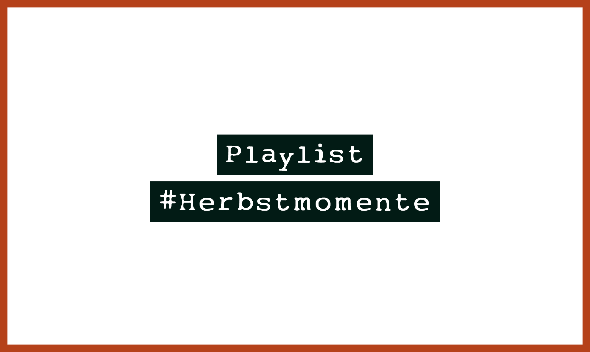 Playlist #Herbstmomente