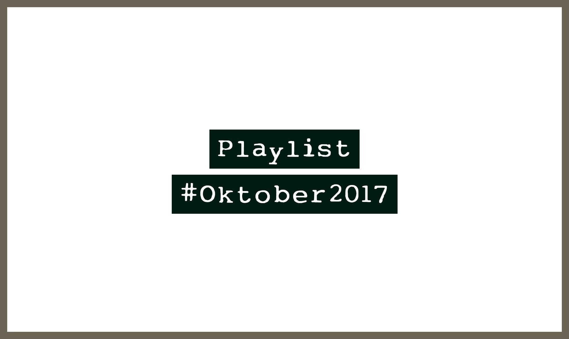 Playlist #Oktober2017