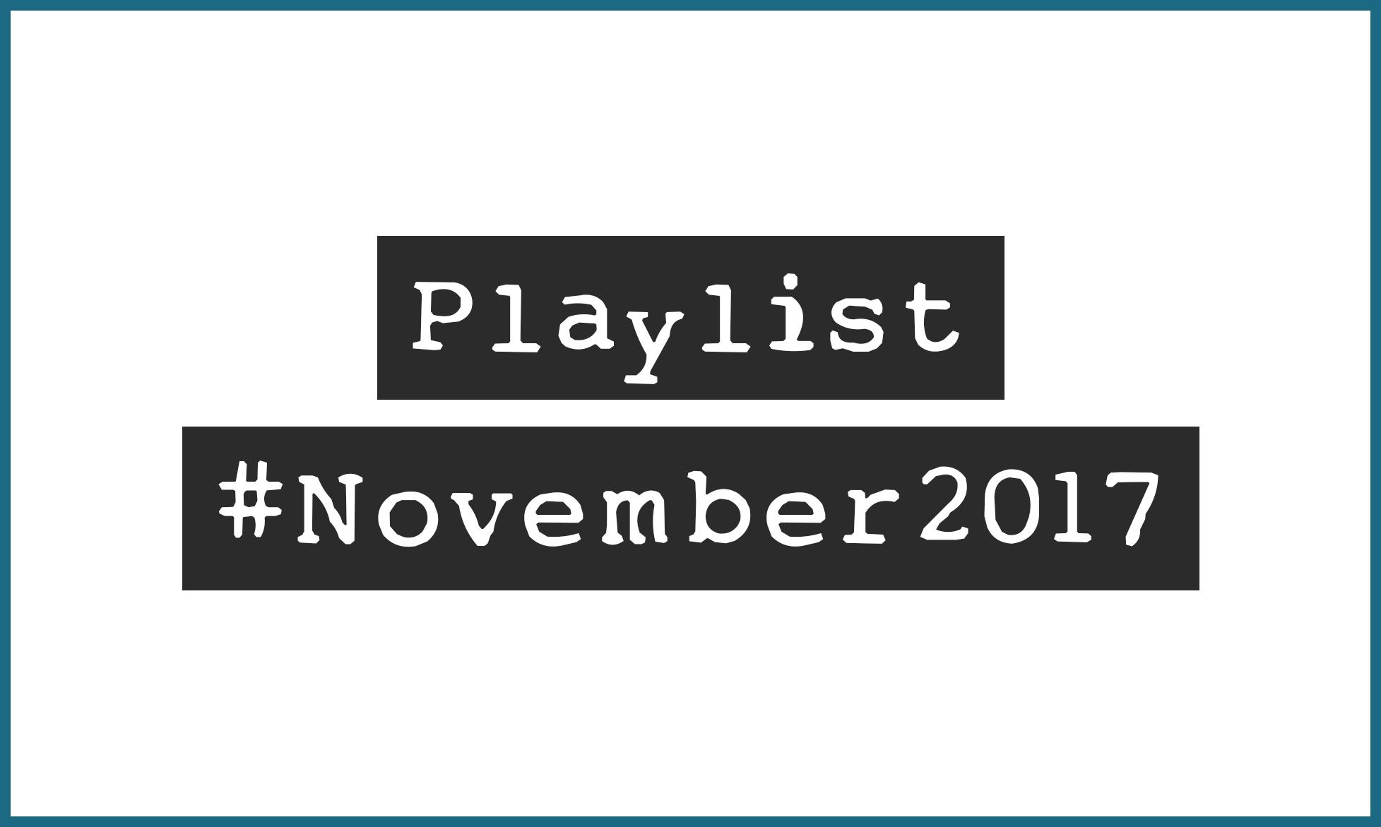 Playlist #November2017