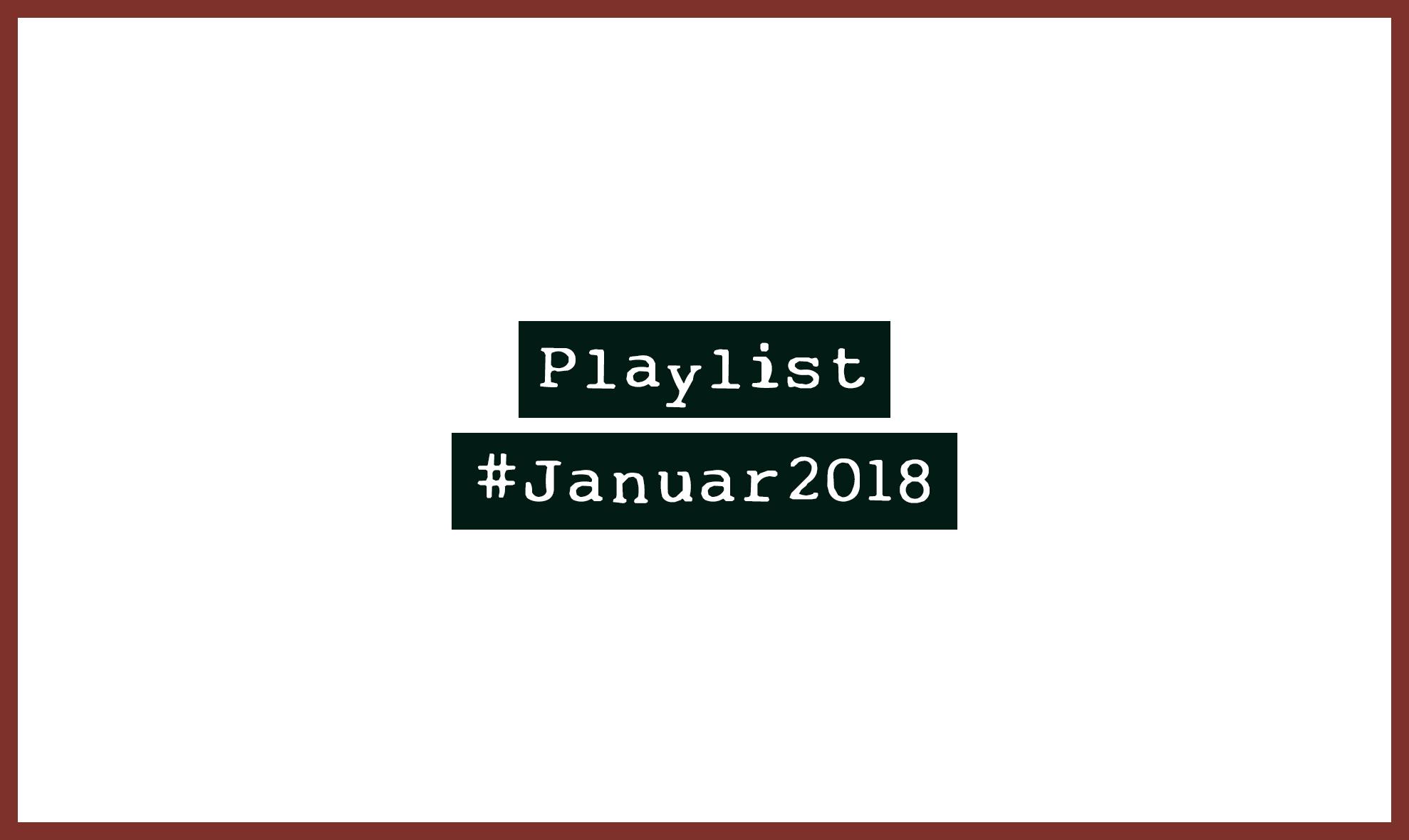 Playlist #Januar2018