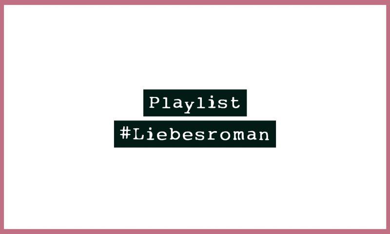 Playlist #Liebesroman