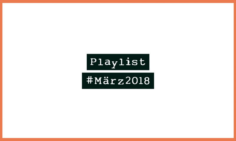 Playlist #März2018