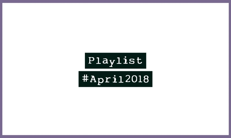 Playlist #April2018