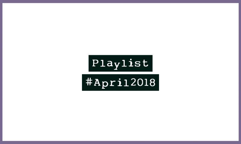 Playlist #April2018