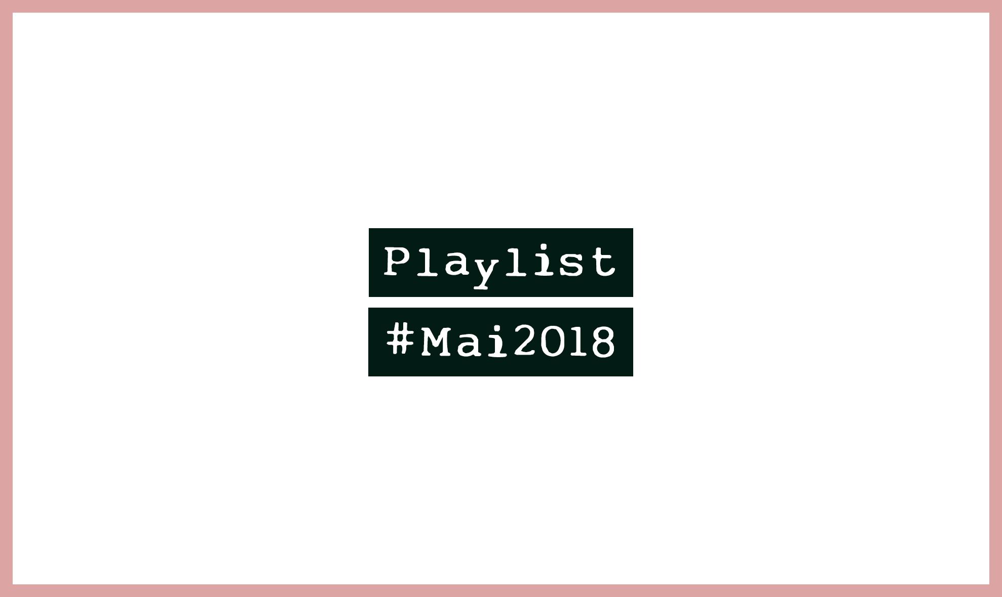 Playlist #Mai2018