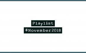 Playlist #November2018