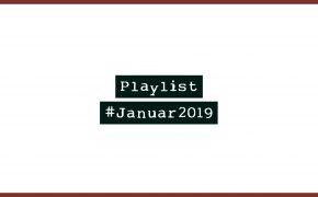 Playlist #Januar2019
